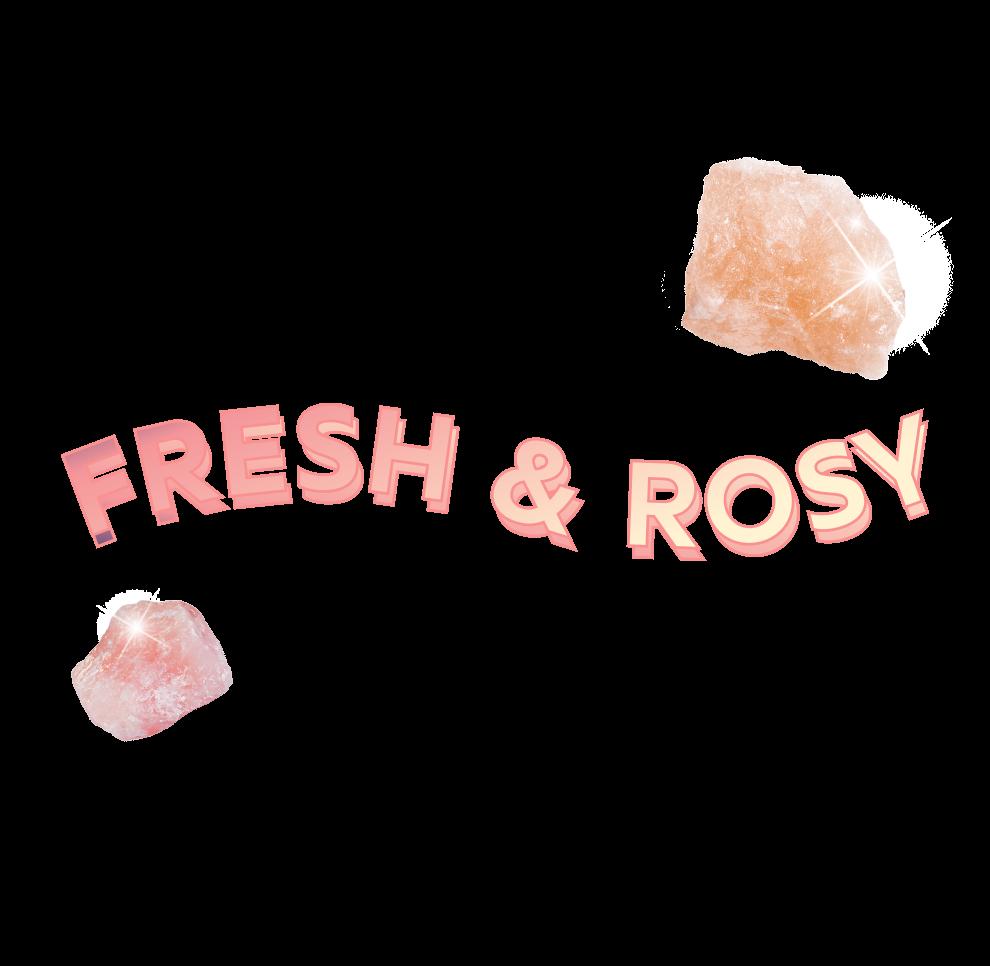 Fresh & Rosy